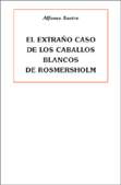 el-extrano-caso-de-los-caballos-blancos-de-rosmersholm-978-84-95786-20-3