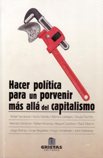 hacer-politica-para-un-porvenir-mas-alla-del-capitalismo-9786079582500