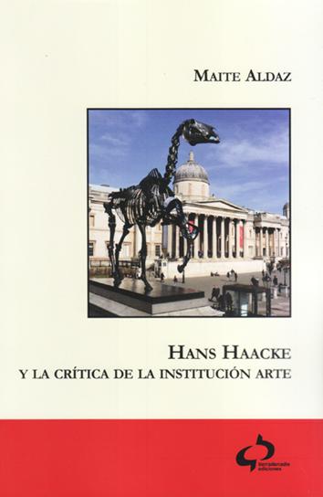 hans-haacke-y-la-crítica-de-la-institución-del-arte-9788494809712