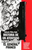 historia-de-un-atentado-aereo-contra-el-general-franco-978-84-88455-07-9