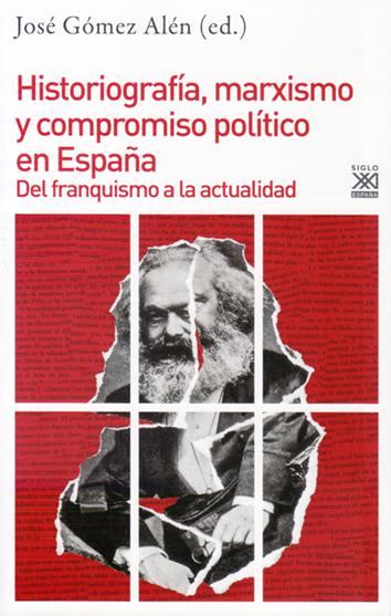 historiografia-marxismo-y-compromiso-politico-en-espana-978-84-323-1913-6