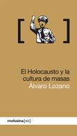 el-holocausto-y-la-cultura-de-masas-9788496614819