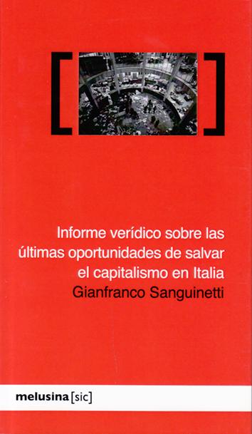 informe-veridico-sobre-las-ultimas-oportunidades-de-salvar-el-capitalismo-en-italia-978-84-96614-39-0