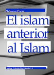 el-islam-anterior-al-islam-978-84-612-0116-7