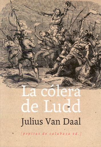 la-colera-de-ludd-9788415862437