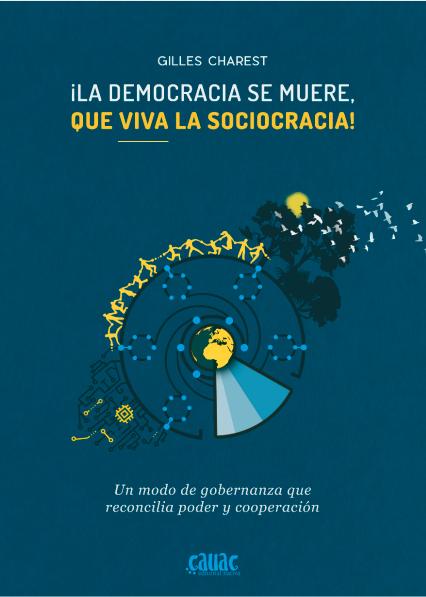 la-democracia-se-muere-que-viva-la-sociocracia-978-84-948279-0-7