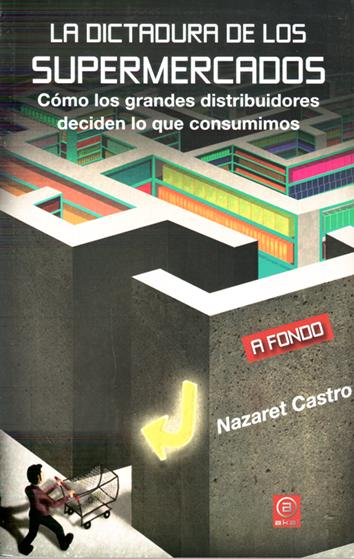 la-dictadura-de-los-supermercados-9788446044543