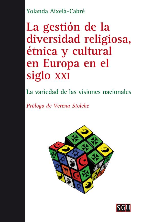 la-gestion-de-la-diversidad-religiosa-etnica-y-cultural-en-europa-en-el-siglo-xxi-9788472909205