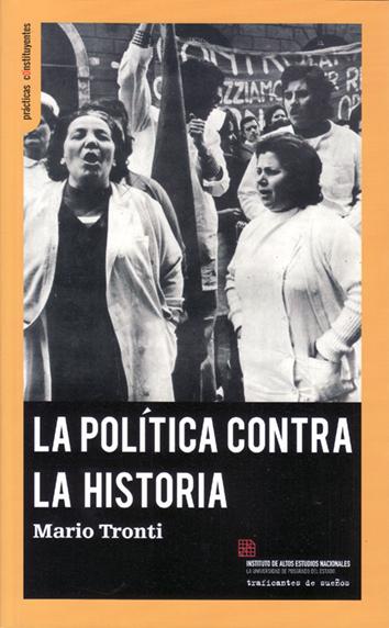 la-politica-contra-la-historia- 978-84-944600-9-8