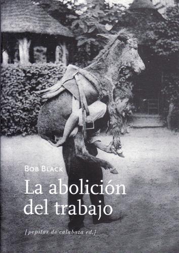 la-abolicion-del-trabajo-978-84-940296-8-4