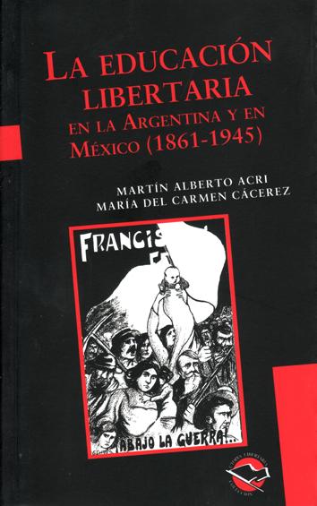 la-educacion-libertaria-en-la-argentina-y-en-mexico-(1861-1945)-9789871523115