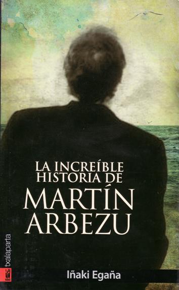 la-increible-historia-de-martin-arbezu-9788415313168