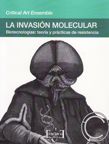 La invasión molecular - Critical Art Ensamble