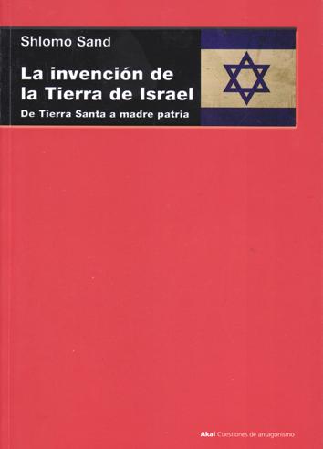 la-invencion-de-la-tierra-de-israel-978-84-460-3855-9