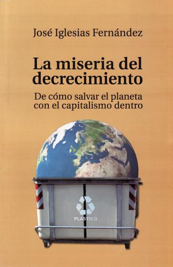 la-miseria-del-decrecimiento-9788461453504