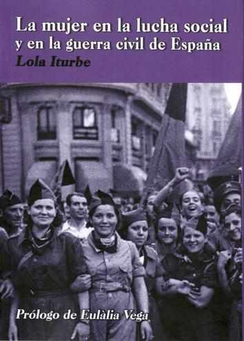 la-mujer-en-la-lucha-social-y-en-la-guerra-civil-de-espana-9788493830632