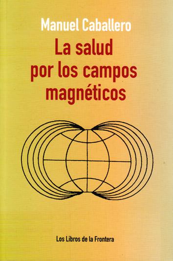 la-salud-por-los-campos-magneticos-978-84-8255-126-5