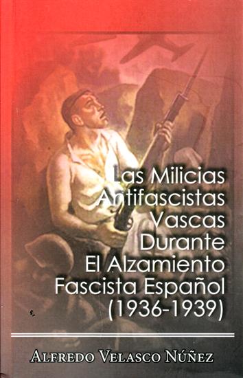 las-milicias-antifascistas-vascas-durante-el-alzamiento-9788494167300