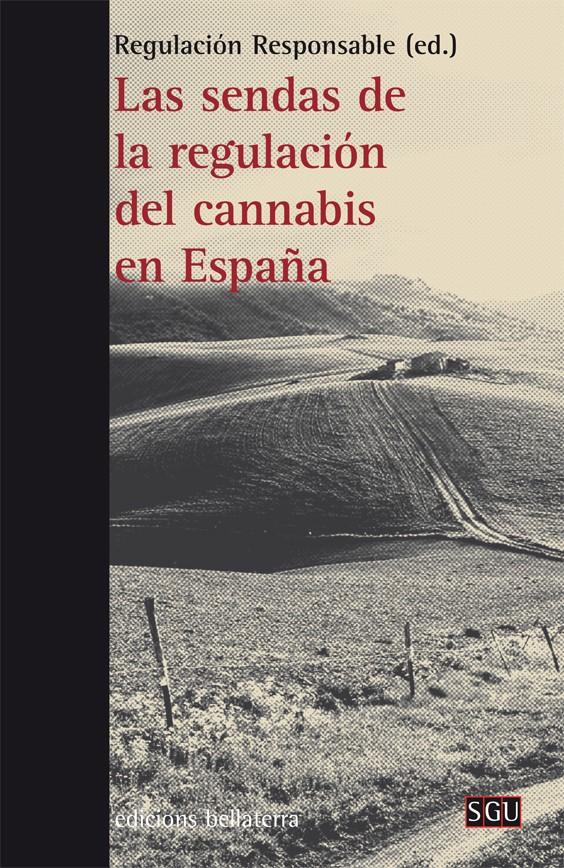 las-sendas-de-la-regulacion-del-cannabis-en-espana-978-84-7290-809-3