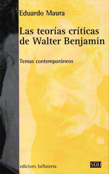 las-teorias-criticas-de-walter-benjamin-9788472906181