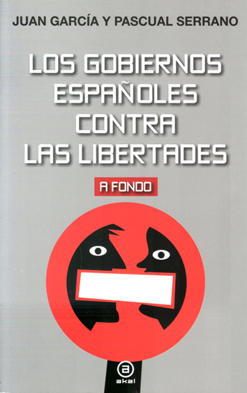 los-gobiernos-espanoles-contra-las-libertades-9788446043423