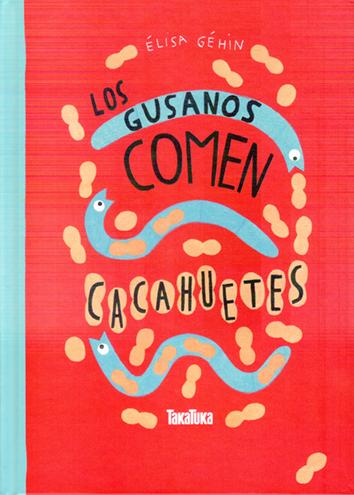 los-gusanos-comen-cacahuetes-978-84-16003-44-0