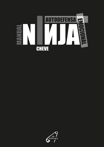 Manual ninja de autodefensa emocional - Cheve