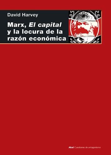 marx-el-capital-y-la-locura-de-la-razon-economica-9788446047322