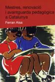 mestres-renovacio-i-avantguarda-pedagogica-a-catalunya-9788492440139