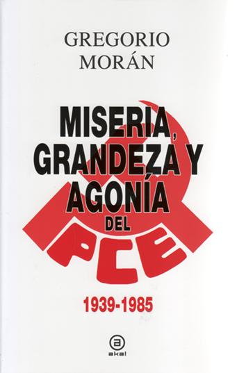 miseria-grandeza-y-miseria-del-pce-9788446043119