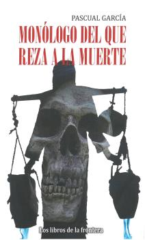 monologo-del-que-reza-a-la-muerte-978-84-82551-76-0