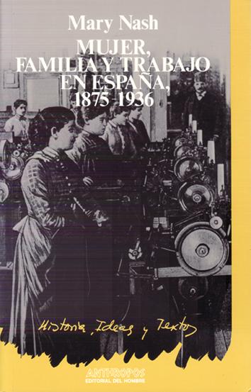 mujer-familia-y-trabajo-en-espana-1875-1936- 978-84-85887-18-7