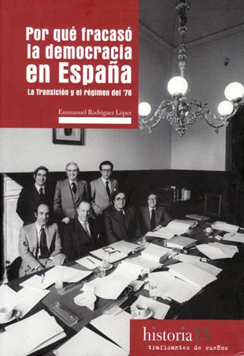 por-que-fracaso-la-democracia-en-espana-978-84-943111-1-6