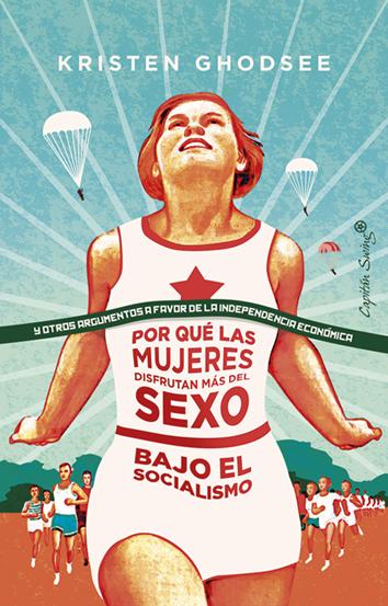 por-que-las-mujeres-disfrutan-más-del-sexo-bajo-el-socialismo-9788412064407