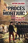el-proces-de-montjuic-978-84-92437-46-7