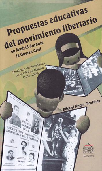 propuestas-educativas-del-movimiento-libertario-en-madrid-durante-la-guerra-civil-978-84-87218-22-4