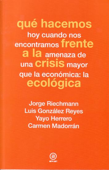 que-hacemos-frente-a-la-crisis-ecologica-978-84-460-3734-7