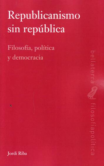 republicanismo-sin-republica-9788472906983