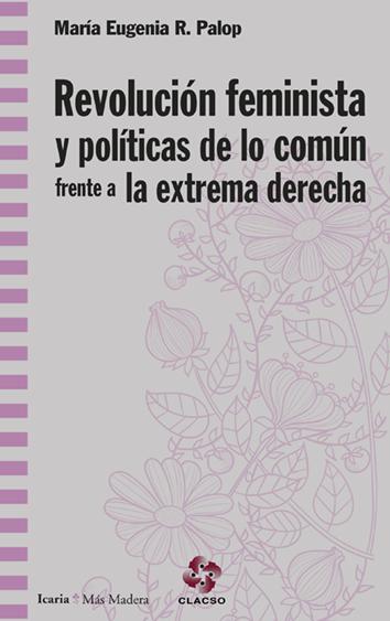 revolucion-feminista-y-politicas-de-lo-comun-frente-a-la-extrema-derecha-978-84-9888-882-9