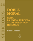 doble-moral:-cuba-la-union-europea-y-los-derechos-humanos-9788496584198