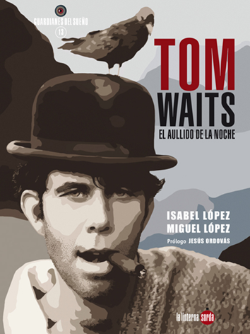 tom-waits-el-aullido-de-la-noche- 978-84-948285-4-6