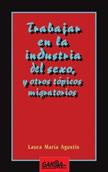 trabajar-en-la-industria-del-sexo-y-otros-topicos-migratorios-978-84-87303-79-1