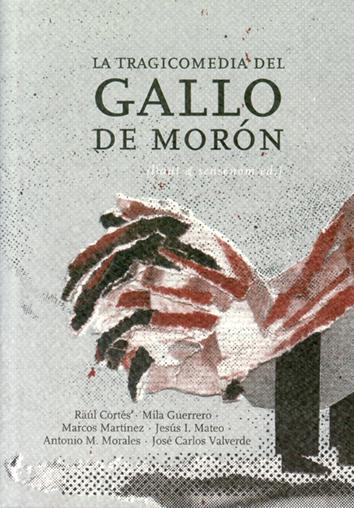 la-tragicomedia-del-gallo-de-moron-978-84-96116-06-1