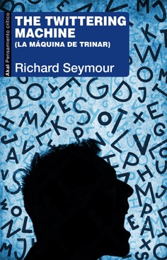 The twittering machine - Richard Seymour