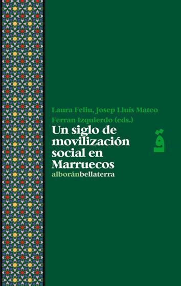un-siglo-de-movilizacion-social-en-marruecos-9788472909212
