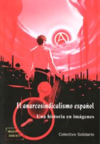 el-anarcosindicalismo-espanol-9788461173372