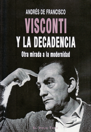 Visconti y la decadencia - Andrés de Francisco
