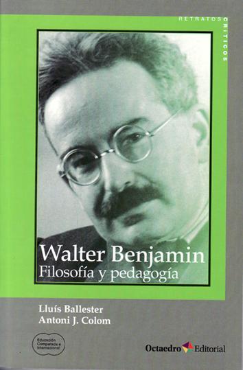 walter-benjamin-filosofia-y-pedagogia-9788499217796