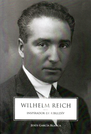 wilhelm-reich:-inspirador-de-rebeldia-9788494026423